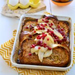 Baked Eggnog French Toast with Sauteed Pears and Pomegranates